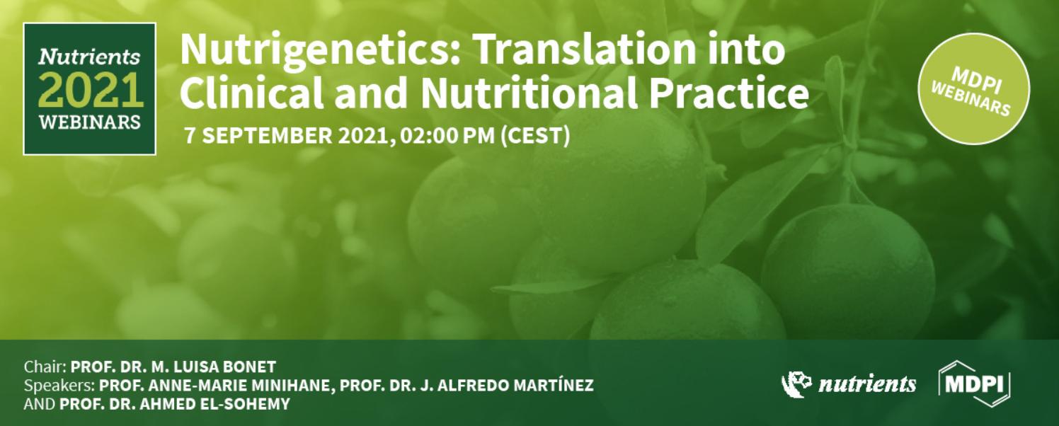 Nutrigenetics: Translation into Clinical and Nutritional Practice Webinar